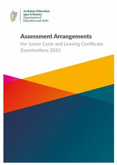 Assessment Arrangements For Junior Cycle and Leaving Certificate Examinations 2021