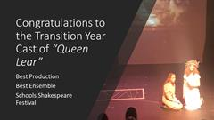 SCHOOLS SHAKESPEARE WIN FOR OUR TY CAST OF 'QUEEN LEAR'
